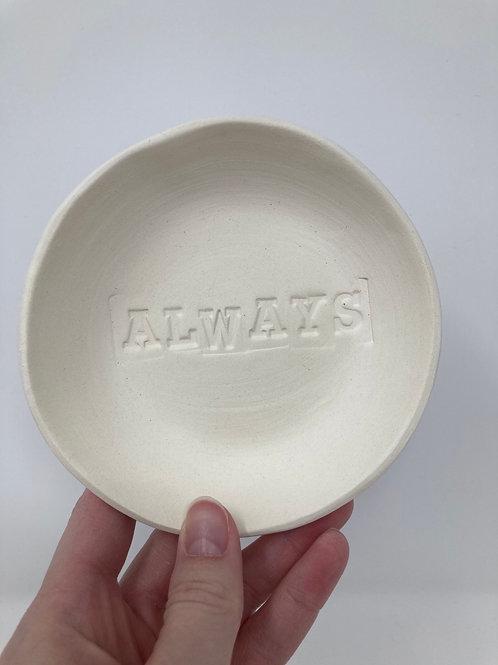 Always. Dish