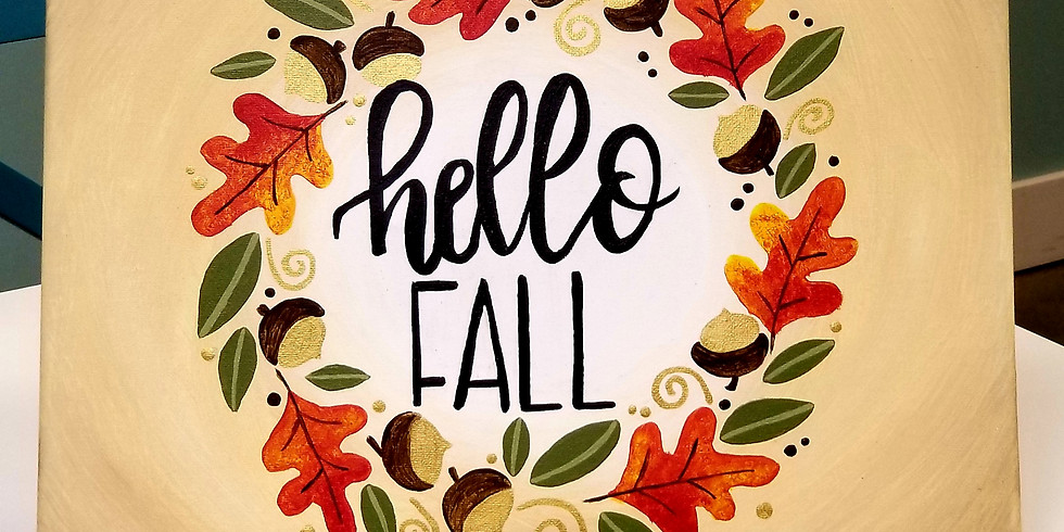 Hello Fall Canvas Class at Pines 16X20 $25.00