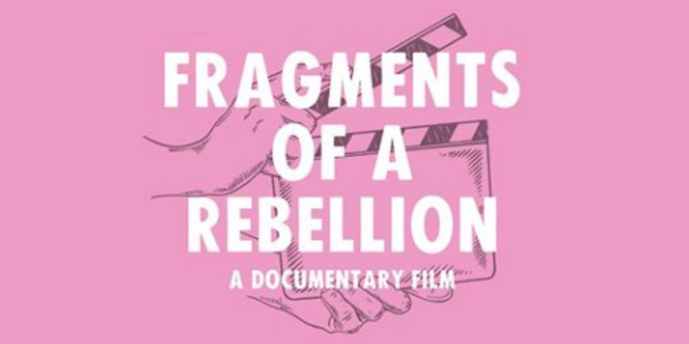 Fragments of a Rebellion' - A Film By Senara Wilson Hodges