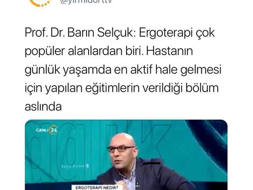 PROF.DR. BARIN SELÇUK TV24 KANLINDA ERGOTERAPİ HAKKINDA BİLGİLENDİRMEDE BULUNDU