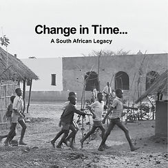 Change in Time a South African Legacy