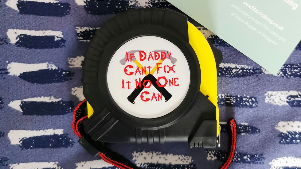 If Daddy Can't Fix It No One Can Tape Measure