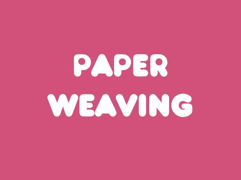 Paper Weaving Subtitled.mp4