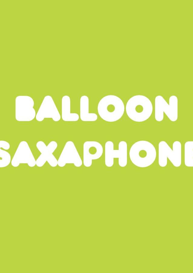 Balloon Saxophone (w. Subs).mp4