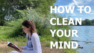 HOW TO CLEAN YOUR MIND