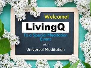 Special Meditation Event for Living Q