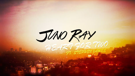 Juno Ray ft. Stephen James 'Heart for Two'