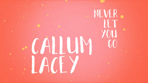 Callum Lacey 'Never Let You Go'