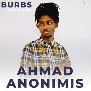 Ahmad Anonimis talks success, inspirations and finding himself
