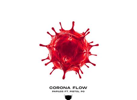 Corona Flow - Papi155 (Ft. Pistol Po)