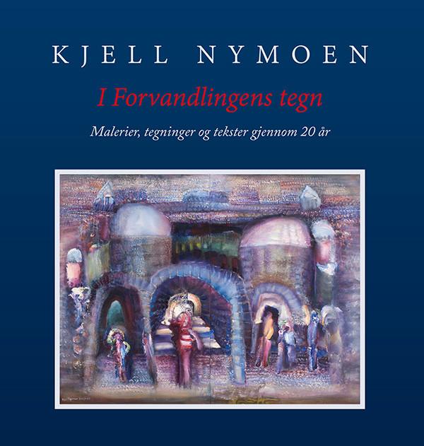 I Forvandlingens tegn Kjell Nymoen1_fors