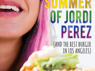 The Summer of Jordi Perez (and the Best Burger in Los Angeles) by Amy Spaulding