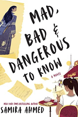 Mad, Bad, and Dangerous to Know by Samira Ahmed