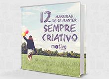 e-book 12 Maneiras de se Manter Sempre Criativo