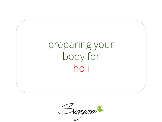 Preparing your body for a safe, responsible Holi