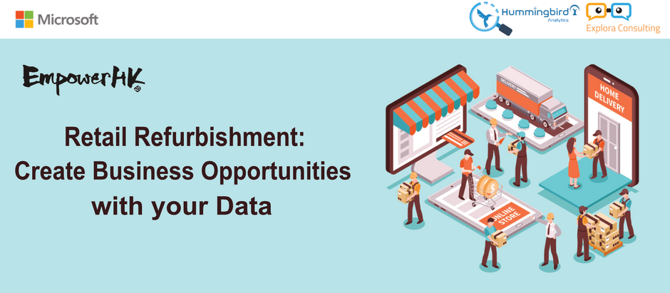 [Microsoft x Explora Webinar] Retail Refurbishment: Create Business Opportunities with Your Data