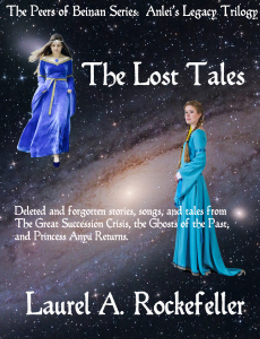 "Cover art for Laurel A. Rockefeller's ""The Lost Tales"" from the Anlei's Legacy Trilogy."