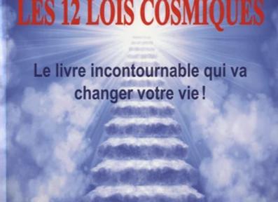 Les 12 lois cosmiques - Le livre incontournable pour changer votre vie !