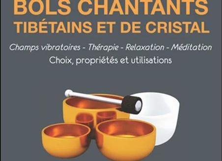 Bols chantants tibétains et de cristal - Choix, propriétés et utilisations