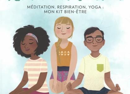 Génération pleine conscience - Méditation, respiration, yoga : mon kit bien-être
