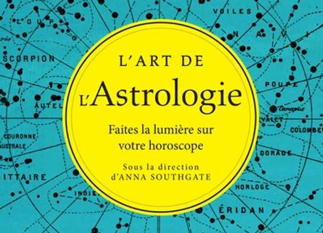 L'art de l'Astrologie - Faites la lumière sur votre horoscope