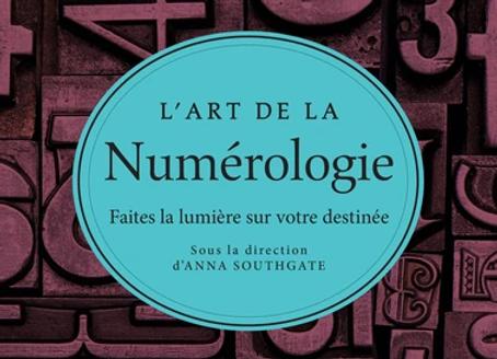 L'art de la Numérologie - Faites la lumière sur votre destinée