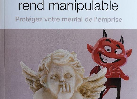 Pourquoi trop penser rend manipulable