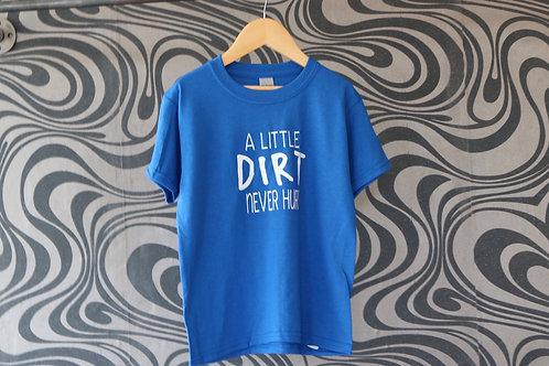 A Little Dirt Never Hurt youth tee
