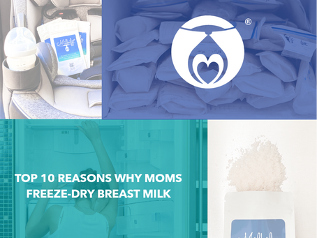 Top 10 Reasons Why Moms Freeze-Dry Breast Milk