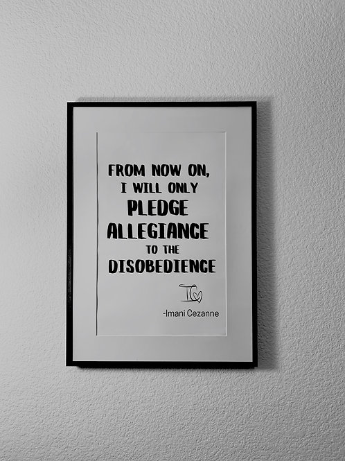 "11 by 17 Autographed ""Disobedience""  Quote Poster (Frame not included)"