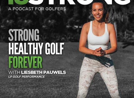 Strong Healthy Golf Forever. 18Strong Podcast