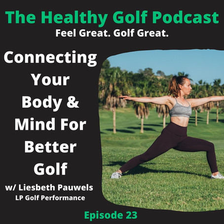 The Healthy Golf Podcast: Feel Great, Golf Great.