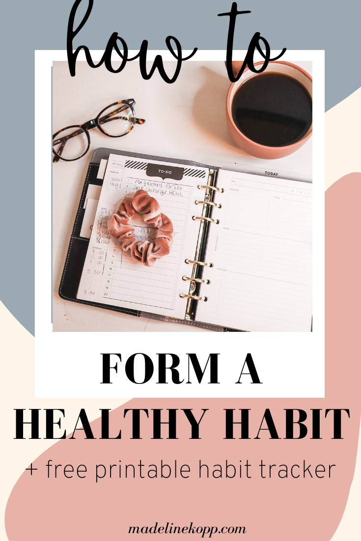 how to form a healthy habit with a free printable habit tracker
