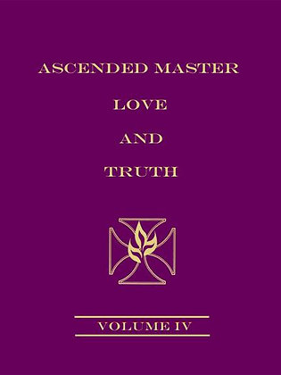 Ascended Master Love and Truth, Vol 4