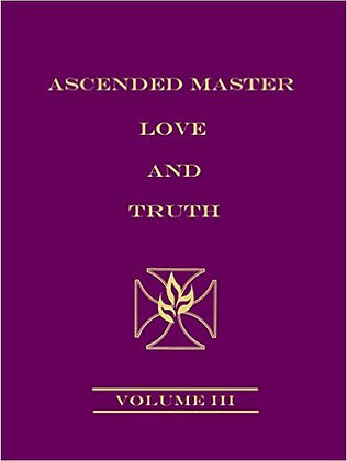 Ascended Master Love and Truth, Vol 3