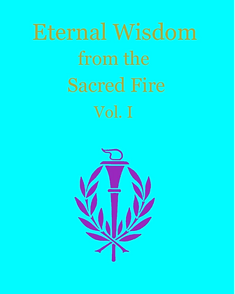 Eternal Wisdom from the Sacred Fire, Vol 1