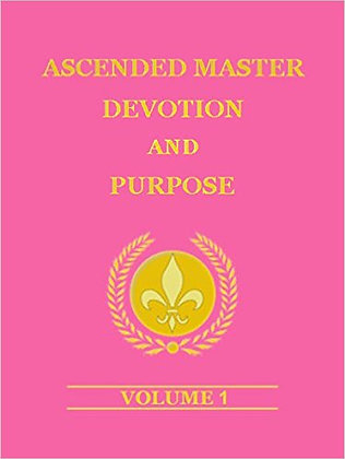 Ascended Master Devotion and Purpose, Vol 1