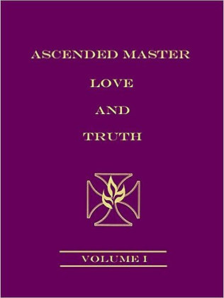 Ascended Master Love and Truth, Vol 1
