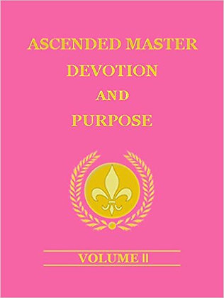 Ascended Master Devotion and Purpose, Vol 2