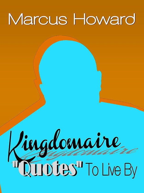 """Kingdomaire """"Quotes"""" To Live By"""