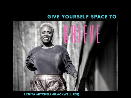 Give Yourself Space to Grieve