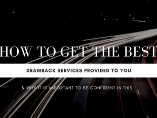 How to Ensure You Get the Best Duty Drawback Services