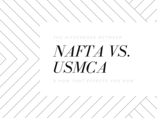 What's the Difference: NAFTA VS. USMCA