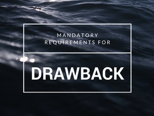 Mandatory Requirements for Drawback