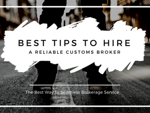 Tips for Hiring A Reliable Custom Broker for Seamless Brokerage Service