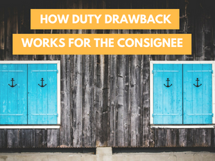 How Does the Duty Drawback Program Work for the Consignee?