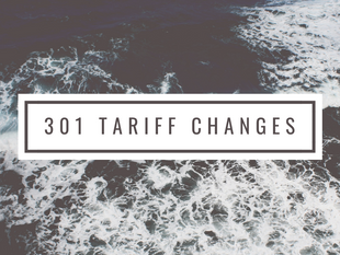Section 301 Tariffs - It's Newer Impact on the Trade Relations