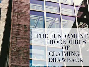 The Fundamental Procedures for Claiming Drawback on Goods