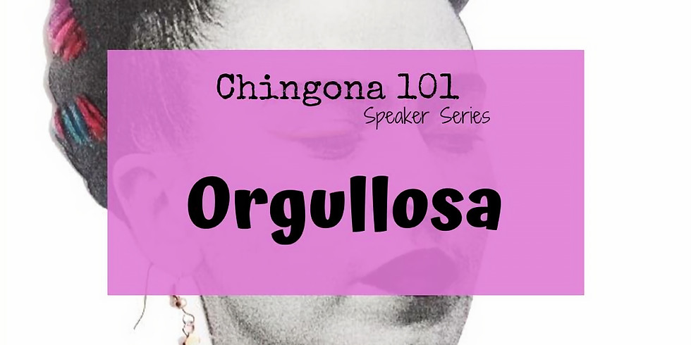 Chingona 101: Orgullosa