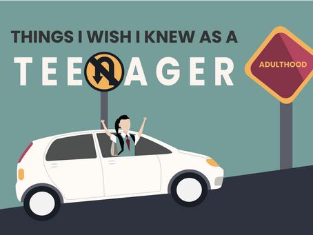 Things I wish I knew as a Teenager